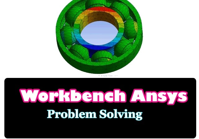 Workbench Ansys Problem Solving Techniques Download !