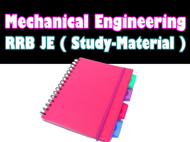 Mechanical Engineering RRB JE Complete Study Material