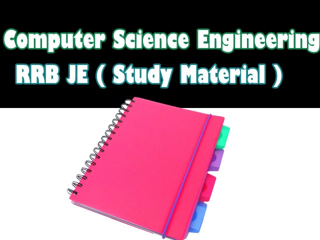 Computer Science Engineering RRB JE Full Study Material 2019