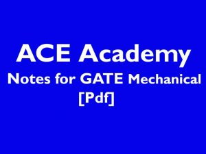 ACE Academy Notes for GATE Mechanical