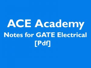 ACE Academy Notes for GATE Electrical [Pdf]