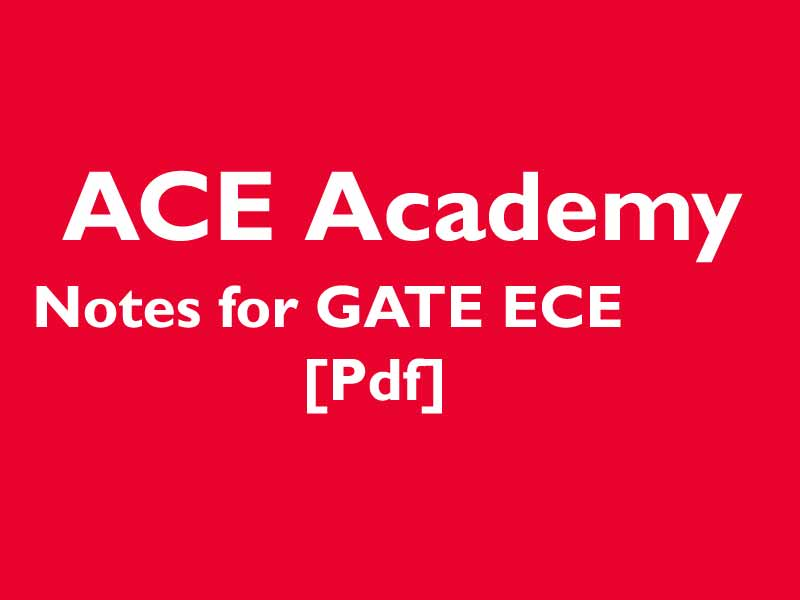 ACE Academy Notes for GATE ECE [Pdf] Download!